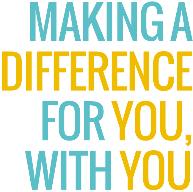 Making a difference for you, with you