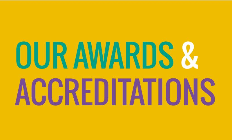 Our awards & accreditations
