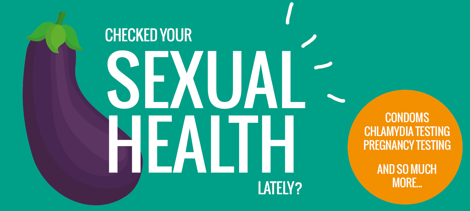 Checked your sexual health lately?