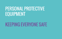 Personal Protective Equipment - Keeping everyone safe
